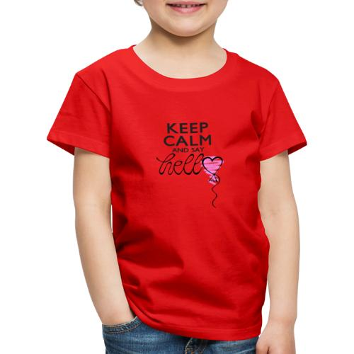 Keep calm and say hello - Kinder Premium T-Shirt