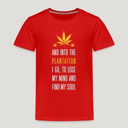 Cannabis Into the forest i go Gras Hanf Canna Dope - Kinder Premium T-Shirt