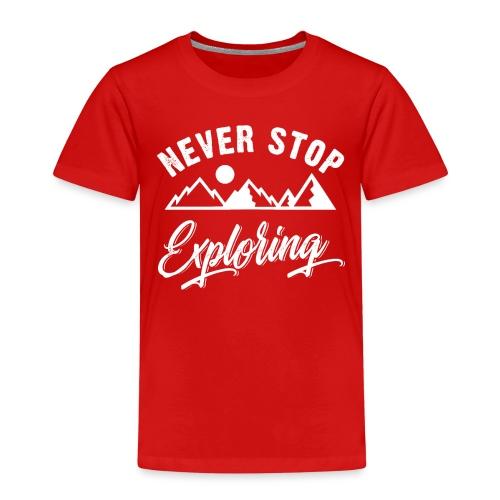 Never Stop Exploring - Kinder Premium T-Shirt