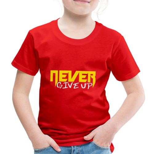 Never give up - Kinder Premium T-Shirt