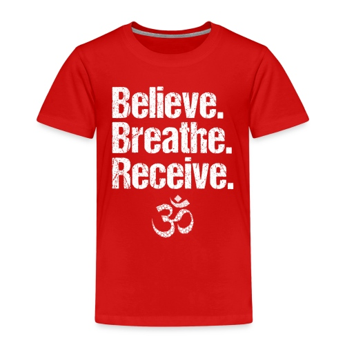 Believe Breathe Receive - Kinder Premium T-Shirt
