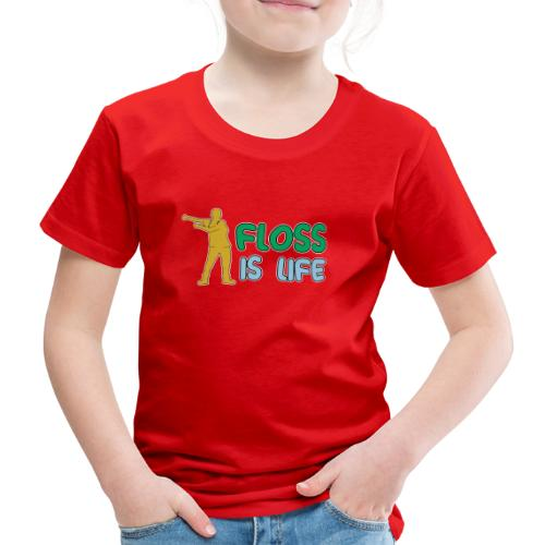 floss is life - Kinder Premium T-Shirt