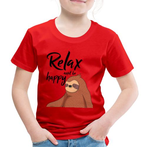 relax and be happy Faultier Sloth - Kinder Premium T-Shirt