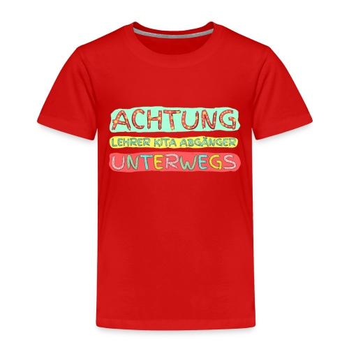 ACHTUNG Lehrer Kita Abgaenger unterwegs - Kinder Premium T-Shirt