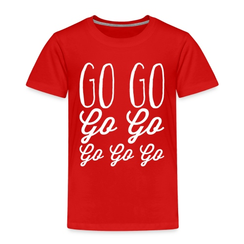 Go Go Go Go Go Go Go - Kids' Premium T-Shirt