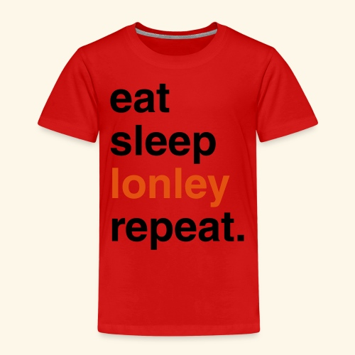 EAT SLEEP lonley REPEAT - Kids' Premium T-Shirt