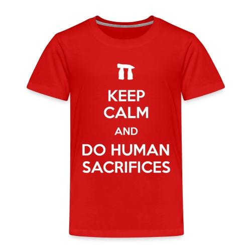 Keep calm and do human sacrifices - Maglietta Premium per bambini