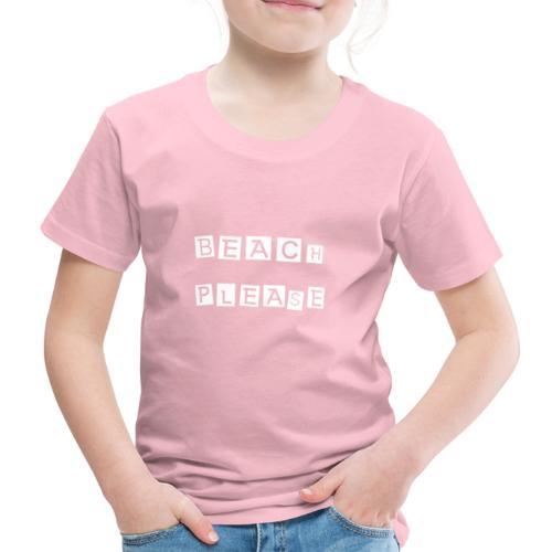 Beach please - Kinder Premium T-Shirt