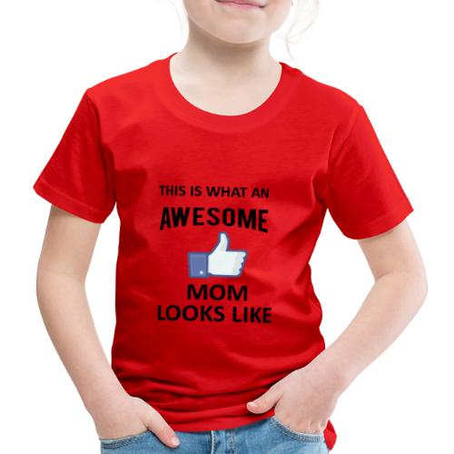 Awesome Mom - Kinder Premium T-Shirt