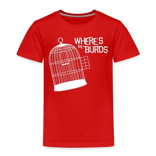 Where s The Burds - Kids' Premium T-Shirt