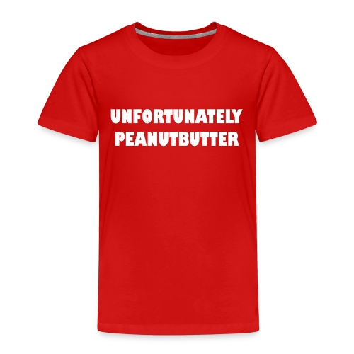 unfortunately peanutbutter - Kinderen Premium T-shirt