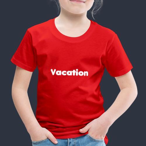 Vacation - Premium-T-shirt barn