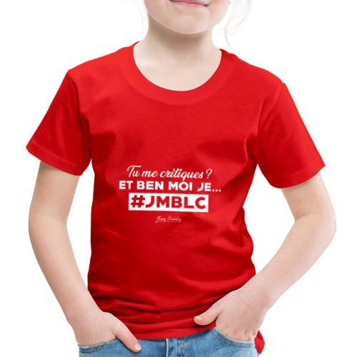 Tu me critiques et ben moi ... - T-shirt Premium Enfant