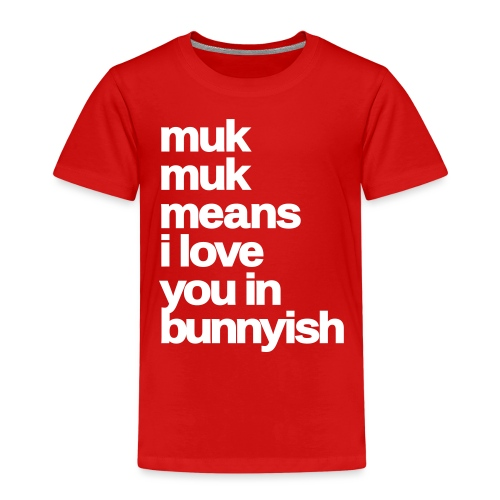 muk means i love you bunny hase kaninchen ostern - Kinder Premium T-Shirt