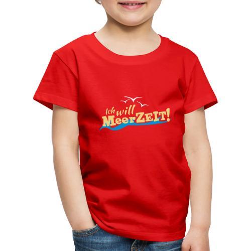 Ich will MeerZEIT - Kinder Premium T-Shirt