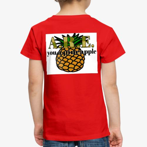 Are you a pineapple - Kids' Premium T-Shirt