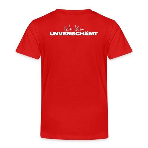 Ich bin UNVERSCHÄMT - Kinder Premium T-Shirt