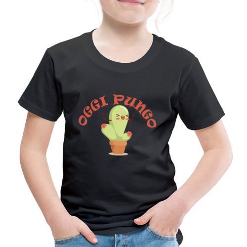 OGGI PUNGO KAKTUSS - Maglietta Premium per bambini