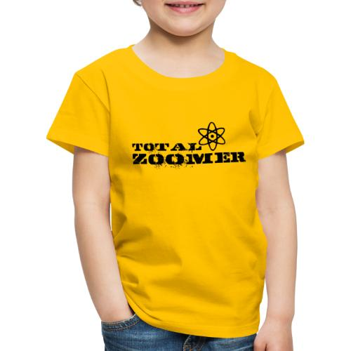Total Zoomer - Kids' Premium T-Shirt