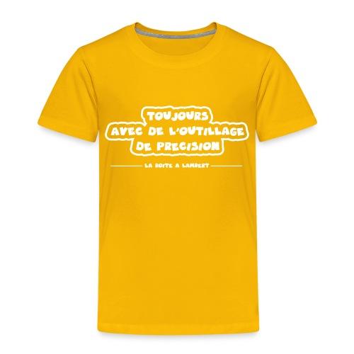 Toujours avec de l'outillage de précision ! - T-shirt Premium Enfant