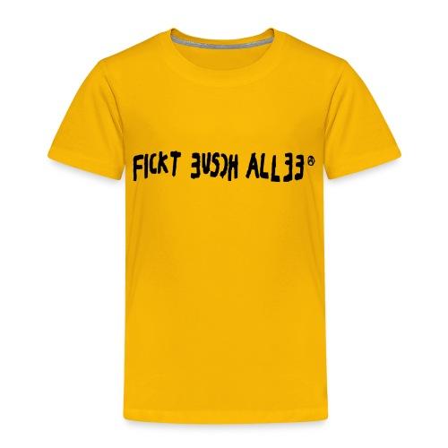 Fickt Eusch Allee (schwarz) - Kinder Premium T-Shirt