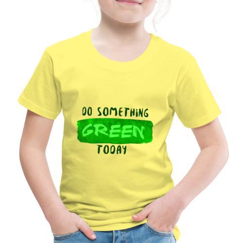 So Something Green Today - T-shirt Premium Enfant