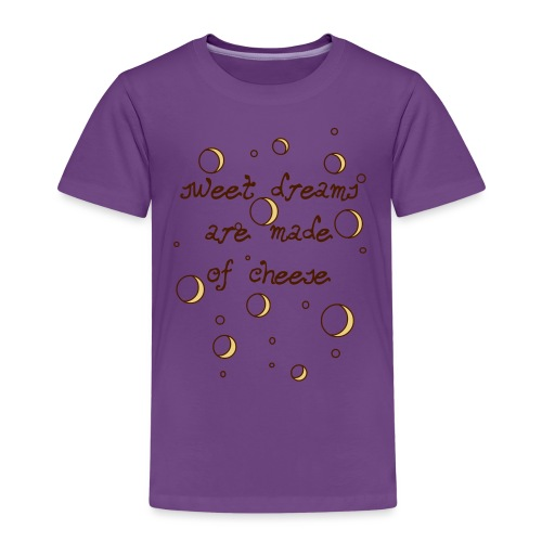 02_sweet dreams are made of cheese - Kinder Premium T-Shirt