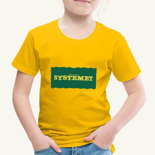 Glöm aldrig Systemet - Premium-T-shirt barn