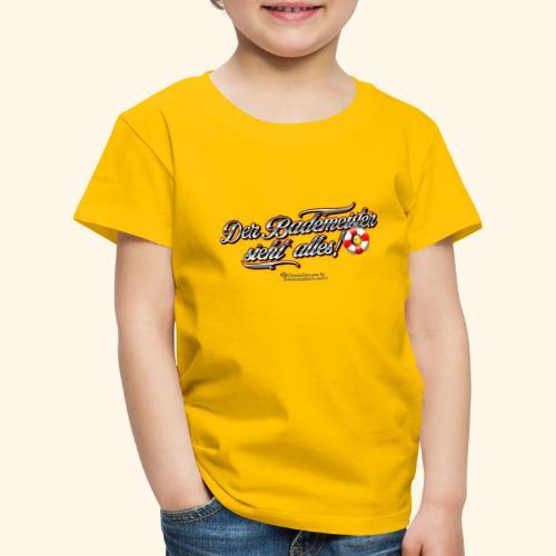 Bademeister Spruch Der Bademeister sieht alles - Kinder Premium T-Shirt