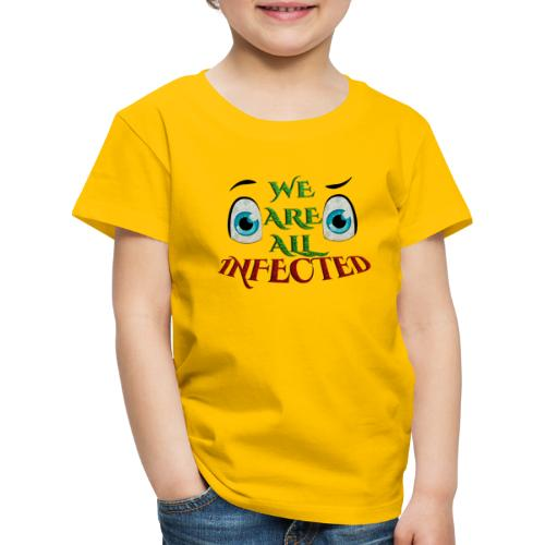 We are all infected -by- t-shirt chic et choc - T-shirt Premium Enfant