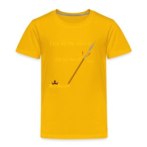 Live by the sword - Kids' Premium T-Shirt