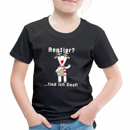 Rentier find ich doof - Kinder Premium T-Shirt