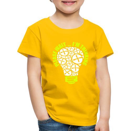 PLEASE WAIT ... I'M THINKING - Kinder Premium T-Shirt