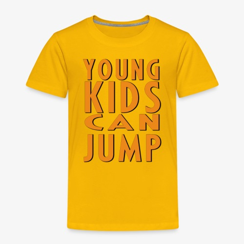 YOUNG KIDS CAN JUMP - T-shirt Premium Enfant