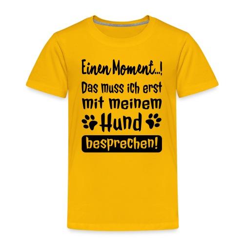 Lustige Hunde Sprüche - Mit Hund besprechen - Kinder Premium T-Shirt