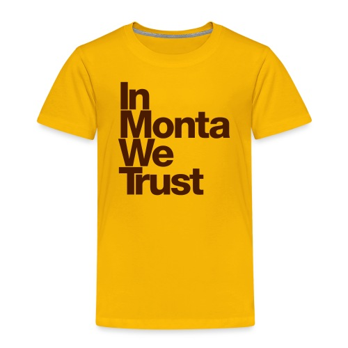 In Monta We Trust - T-shirt Premium Enfant