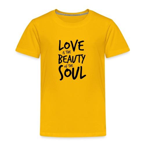 Love is the beauty of the soul N - Maglietta Premium per bambini