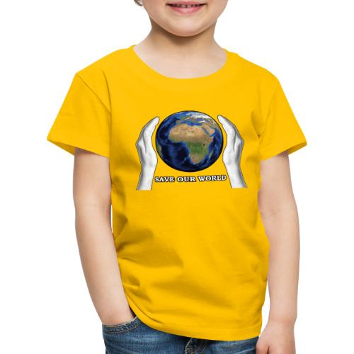 Save our world - Kinder Premium T-Shirt