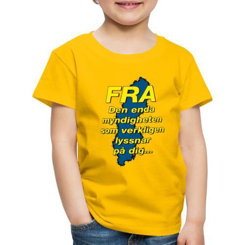FRA - Den enda myndighet som lyssnar på dig - Premium-T-shirt barn