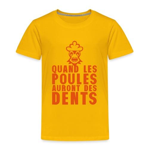 quand les poules auront des dents expres - T-shirt Premium Enfant