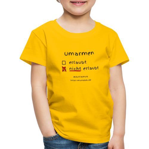 Umarmen nicht erlaubt - Kinder Premium T-Shirt