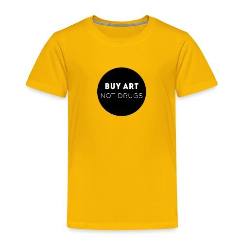 Buy Art Not Drugs - Lasten premium t-paita