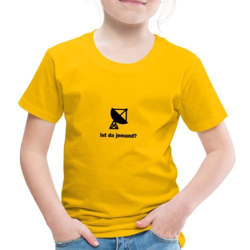 Ist da jemand? - Kinder Premium T-Shirt