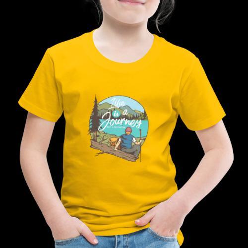 Life is a Journey - Wanderslust Wanderer T-Shirt - Kinder Premium T-Shirt