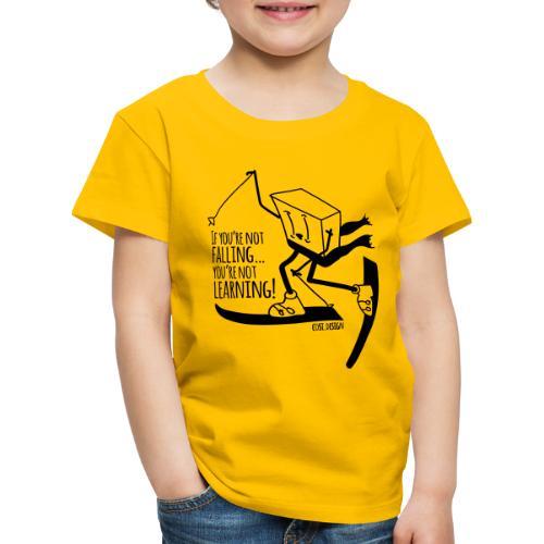 if you're not falling you're not learning - Kids' Premium T-Shirt
