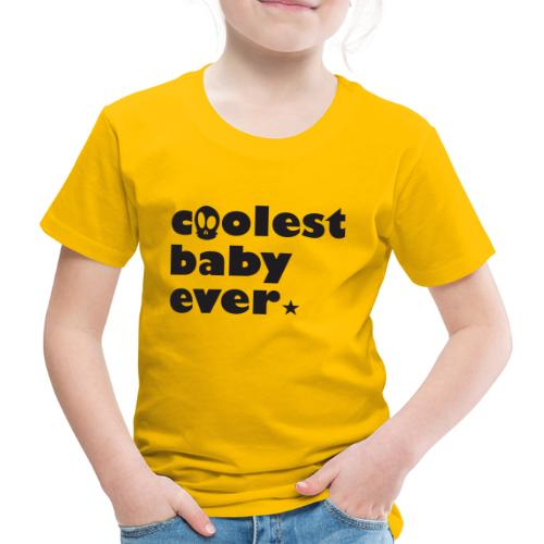 Coolest Baby ever - Kinder Premium T-Shirt
