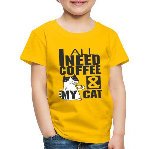 All I need is coffee and my cat - Funny coffee cat - T-shirt Premium Enfant