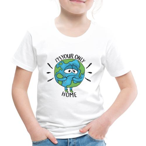 I'm your only home - Kids' Premium T-Shirt
