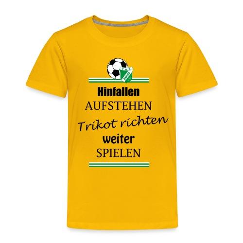 Hinfallen, Aufstehen - Kinder Premium T-Shirt