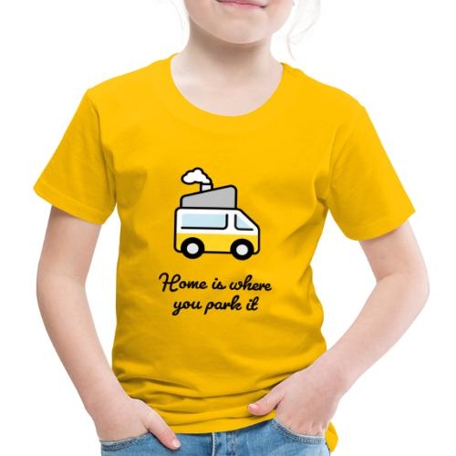 Home is where you park it - DUNKEL - Kinder Premium T-Shirt